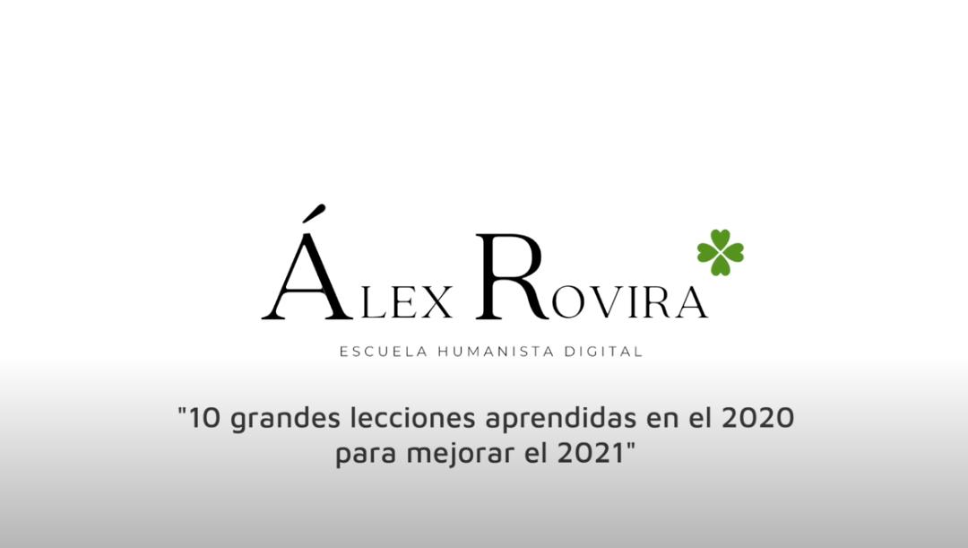 10 GRANDES #lecciones aprendidas en el 2020 para mejorar el 2021 – Álex Rovira